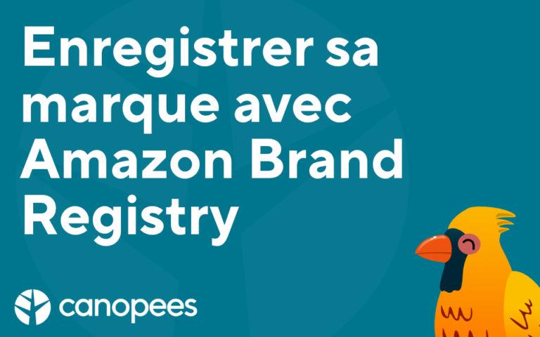 Enregistrer sa marque avec Amazon Brand Registry